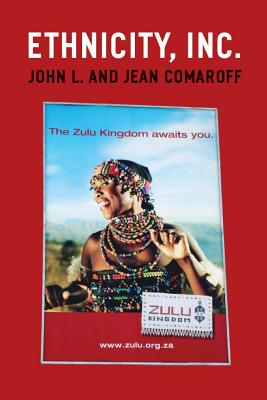 Ethnicity, Inc. By Comaroff, Jean/ Comaroff, John L.
